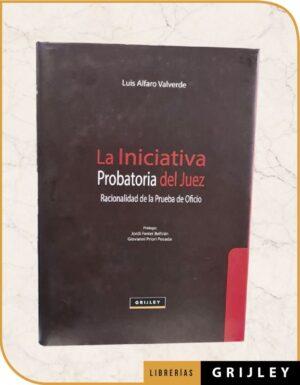La Iniciativa Probatoria del Juez Racionalidad de la Prueba
