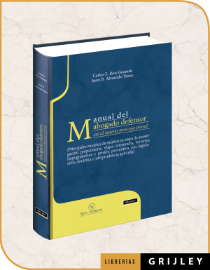 Manual del Abogado Defensor en el Nuevo Proceso Penal