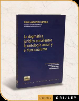 La Dogmática Jurídico-Penal entre la Ontología Social y el Funcionalismo