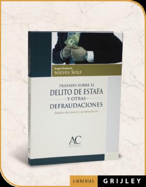Tratado Sobre el Delito de Estafa y Otras Defraudaciones (Análisis Doctrino y Jurisprudencial)